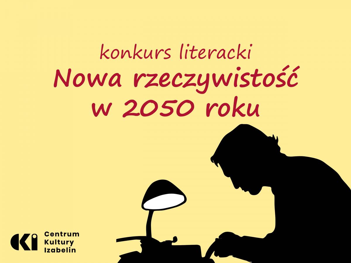 """Informacja graficzna dotycząca konkursu literackiego """"Nowa rzeczywistość w 2050 roku"""""""